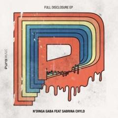 N'Dinga Gaba X Sabrina Chyld - Full Disclosure (Original Mix)